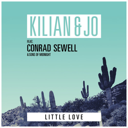Kilian & Jo / Little Love feat. Conrad Sewell & Sons of Midnight