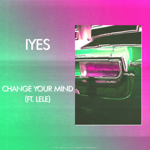 IYES, LELE / Change Your Mind