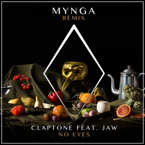 Claptone / No Eyes feat. Jaw feat. Lahos (MYNGA Remix)