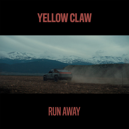 Yellow Claw / Run Away