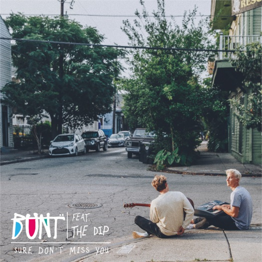 BUNT. / Sure don't miss you (feat. The Dip)
