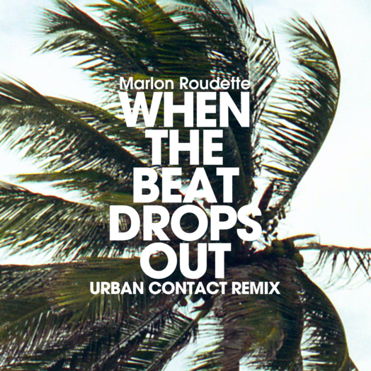 Marlon Roudette / When The Beat Drops Out (Urban Contact Remix)