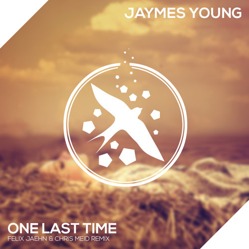 Jaymes Young / One Last Time (Felix Jaehn feat. Chris Meid Remix)