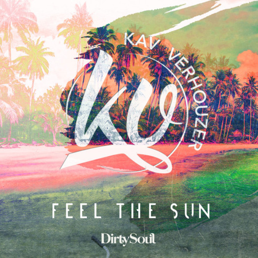 Kav Verhouzer / Feel The Sun