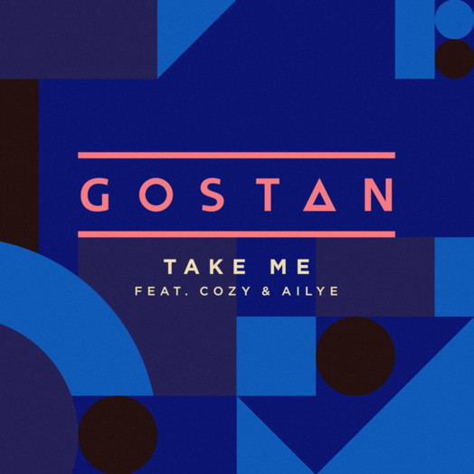Gostan / Take Me (feat Cozy & Ailye.)