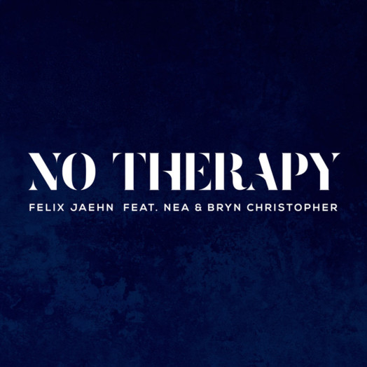 Felix Jaehn, Nea, Bryn Christopher / No Therapy