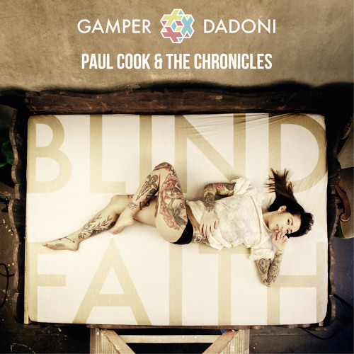 Gamper & Dadoni x Paul Cook & The Chronicles / Blind Faith