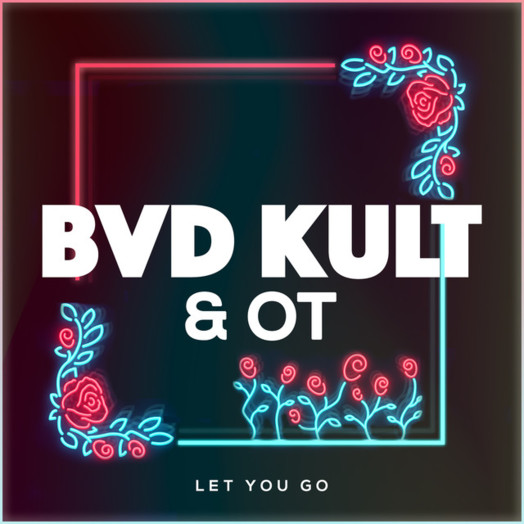bvd kult & OT / Let you go
