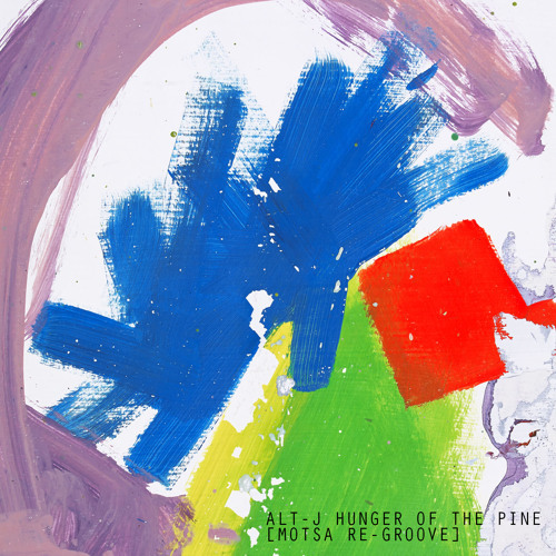Alt-J / Hunger Of The Pine (MOTSA Re-Groove)