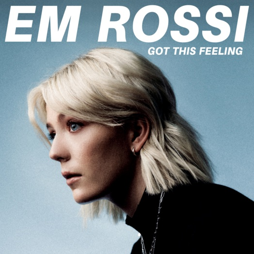 Em Rossi / Got This Feeling