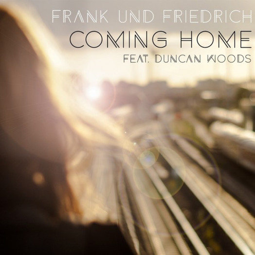 Frank & Friedrich / Coming Home feat. Duncan Woods
