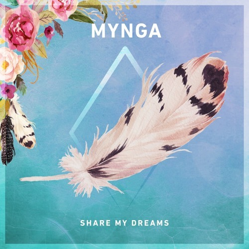MYNGA / Share My Dreams
