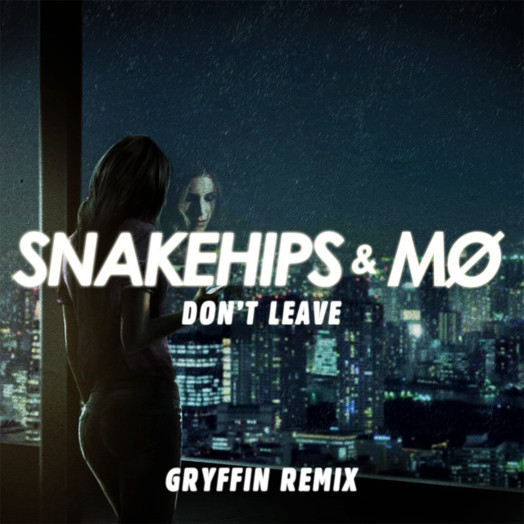Snakeships & MØ / Don't leave (Gryffin Remix)