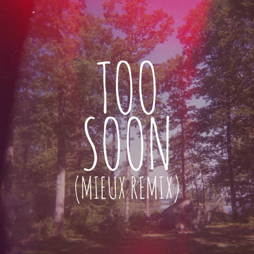 Soosh / Too Soon (Mieux Remix)