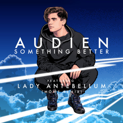 Audien / Something Better (feat. Lady Antebellum) [MÖWE Remix]