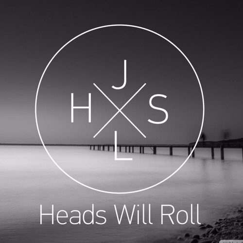 Yeah Yeah Yeahs / Heads Will Roll (JHLS Remix)