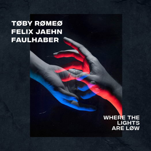 Toby Romeo, Felix Jaehn, FAULHABER / Where The Lights Are Low