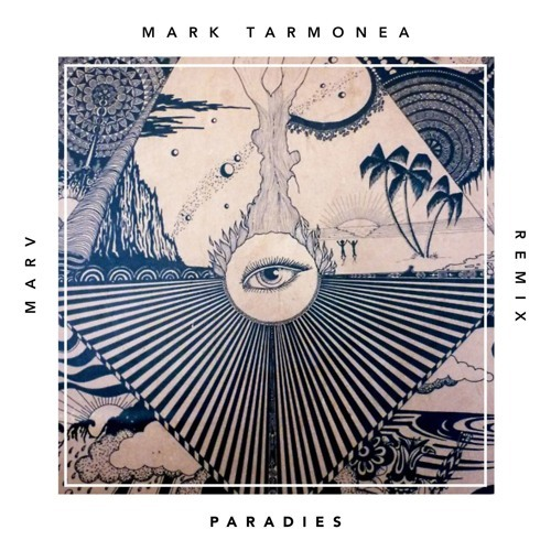 Mark Tarmonea / Paradies (Marv Remix)