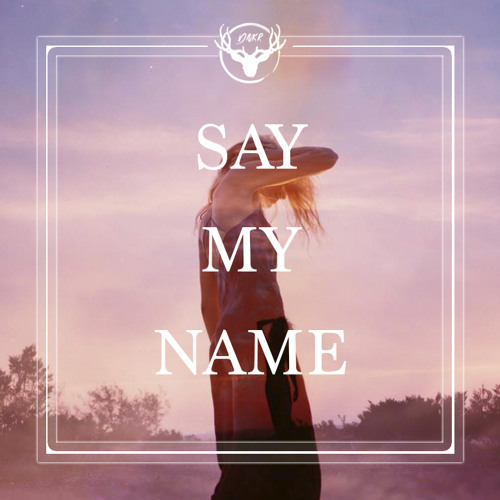 ODESZA feat. Zyra / Say My Name (DNKR Remix)
