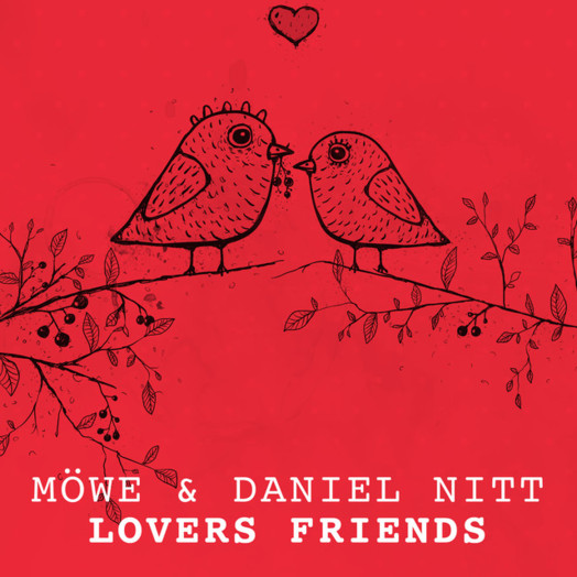 MÖWE & Daniel Nitt / Lovers Friends