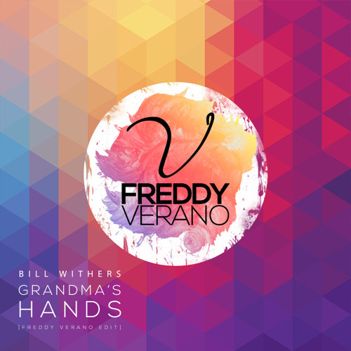 Bill Withers / Grandma's Hands (Freddy Verano Radio Edit)