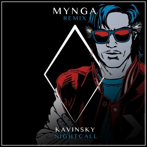 Kavinsky / Nightcall (MYNGA Remix)
