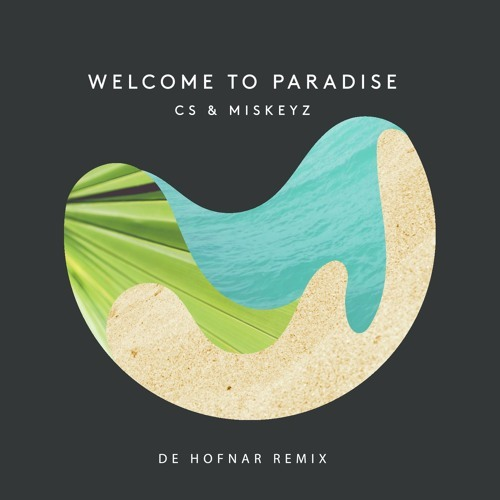 CS & Miskeyz / Welcome To Paradise (De Hofnar Remix) [ft. Emma Carn]