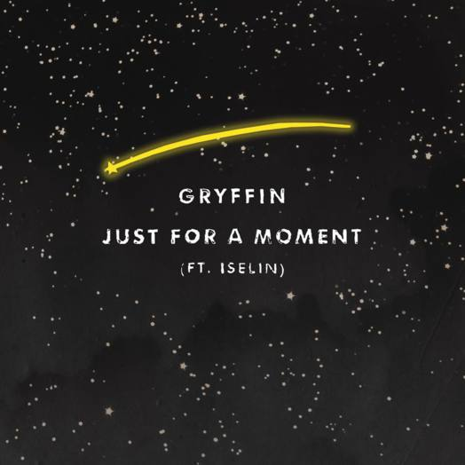 Gryffin / Just For A Moment